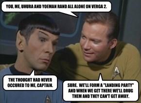 YOU, ME, UHURA AND YOEMAN RAND ALL ALONE ON VERGA 2.