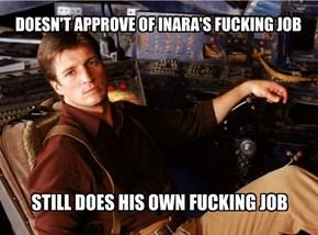 DOESN'T APPROVE OF INARA'S FUCKING JOB