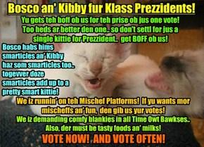 KKPS Fall 2015: Bosco an' Kibby for Klass Prezident! Gets 2 for 1 wen you vote for Bosco an' Kibby!