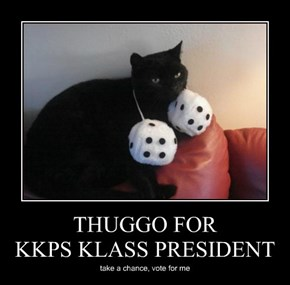THUGGO FOR KKPS KLASS PRESIDENT