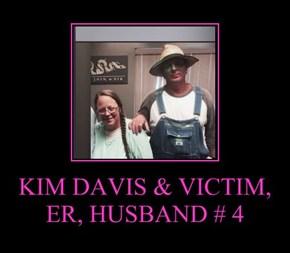 KIM DAVIS & VICTIM, ER, HUSBAND # 4
