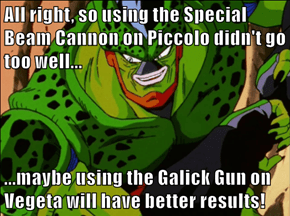 All right, so using the Special Beam Cannon on Piccolo didn't go too well...  ...maybe using the Galick Gun on Vegeta will have better results!