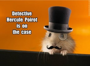Detective Hercule  Poirot is  on the  case