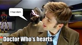 Doctor Who's hearts.