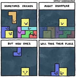 Friends Are Like a Game of Tetris