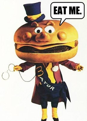 Mayor McCheese winning campaign motto...