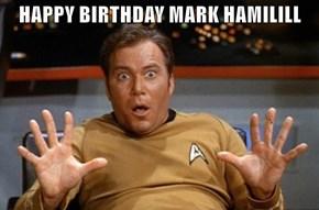 HAPPY BIRTHDAY MARK HAMILILL