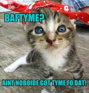 BAFTYME?