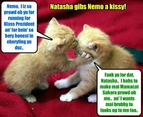 KKPS Fall 2015: Natasha gibs her boyfrend Nemo a big kiss cuz she appreshiates so much how honorable an' truthful he iz in eberyfing dat he duz.. She iz bery hopeful dat Nemo will win an' become teh next Klass Prezzidents..