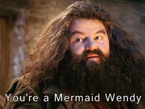 You're a Mermaid Wendy