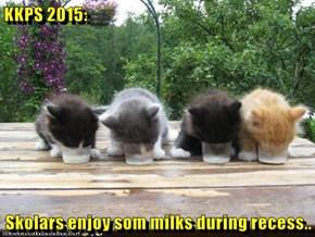 KKPS 2015:  Skolars enjoy som milks during recess..