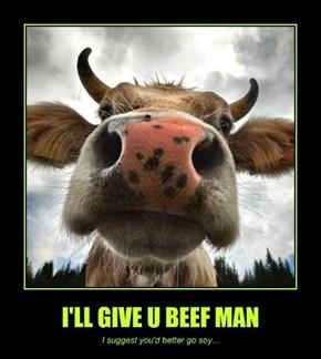 I'LL GIVE U BEEF MAN