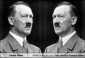 Adolph Hitler Totally Looks Like Twin Brother Fadolph Hitler