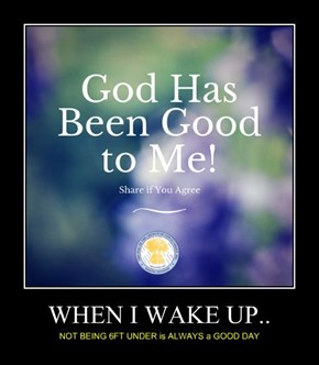 WHEN I WAKE UP..