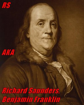 RS AKA Richard Saunders, Benjamin Franklin
