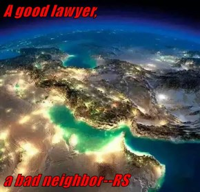 A good lawyer,   a bad neighbor--RS