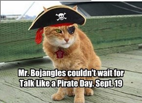 Talk Like a Pirate Day Sept. 19
