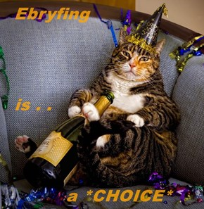 Ebryfing     is . .       a *CHOICE*