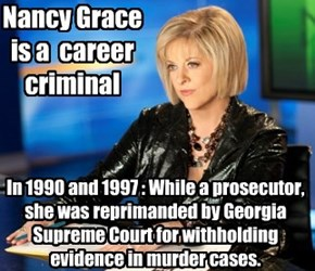 Nancy Grace                  is a  career criminal