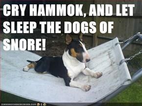 Cry hammock...