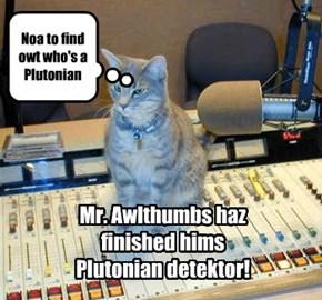 Plutonian Detekto is Operayshunal