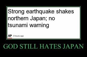 GOD STILL HATES JAPAN