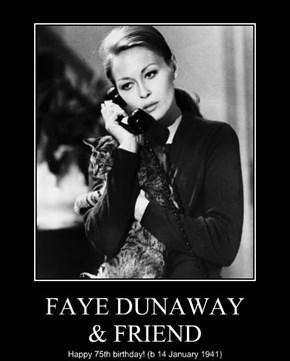 FAYE DUNAWAY & FRIEND