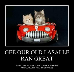 GEE OUR OLD LASALLE RAN GREAT