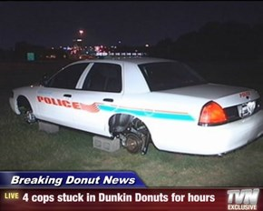 Breaking Donut News - 4 cops stuck in Dunkin Donuts for hours