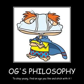 OG'S PHILOSOPHY