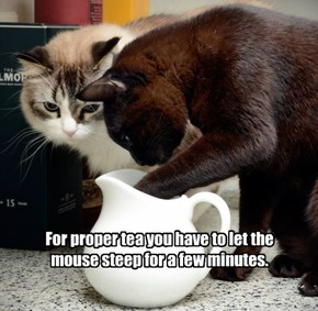 For proper tea you have to let the mouse steep for a few minutes.