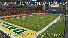 FBS NATIONAL CHAMPIONSHIP  #21 BAYLOR VS #7 OHIO ST