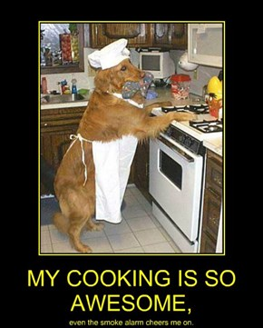 MY COOKING IS SO AWESOME,