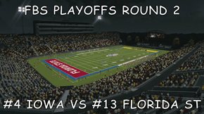 FBS PLAYOFFS ROUND 2  #4 IOWA VS #13 FLORIDA ST