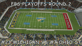 FBS PLAYOFFS ROUND 2  #23 MICHIGAN VS #7 OHIO ST