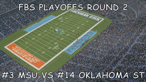 FBS PLAYOFFS ROUND 2  #3 MSU VS #14 OKLAHOMA ST