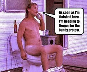 As soon as I'm finished here, I'm heading to Oregon for the Bundy protest.