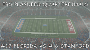FBS PLAYOFFS QUARTERFINALS  #17 FLORIDA VS # 8 STANFORD