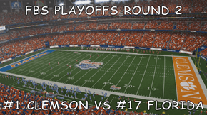 FBS PLAYOFFS ROUND 2  #1 CLEMSON VS #17 FLORIDA