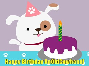 Happy Birthday AnOldCowhand!