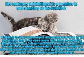 Offishul JeffCatsBookClub Memburship Kard for MuttMeat