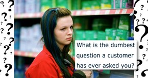 Reading These Amazingly Dumb Customer Requests Might Just Give You Retail Rage PTSD