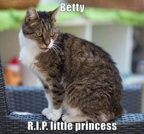 Betty  R.I.P. little princess