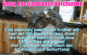"Rio LoLympics Purrsonal Interview:  A smug Russian Coach Boris Vorchunkle promises that ""Krusher"" Kalashnikov will defeat Mischief in the Box of Doom Battle! Vorchunkle again challenges Coach Bellbottoms to a Boxing Match to the End!"