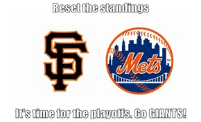 Reset the standings  It's time for the playoffs. Go GIANTS!