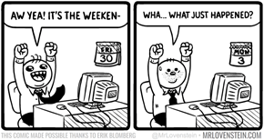 Weekend's Over Man