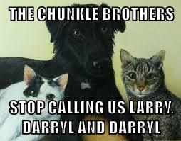 THE CHUNKLE BROTHERS  STOP CALLING US LARRY, DARRYL AND DARRYL