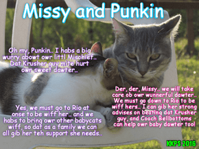 "When Missy an' Punkin see Mischeff's formidable opponent ""Krusher"" Kalashnikov on TV, Missy is bery conserned for her littl dawter! Punkin also iz bery wurried! So Punkin consoles hiz wunnerful wifes Missy, and togevver dey make an important desishuns!"