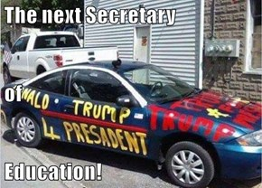 The next Secretary of Education!