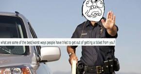 Cops Tell All When It Comes to the Most Ridiculous Excuses They've Heard from People Trying to Get out of Tickets